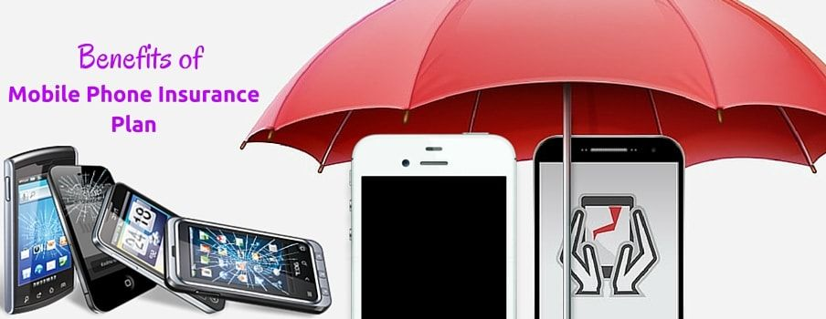 Benefits Of Egranary Mobile Phone Insurance Plan Visit The