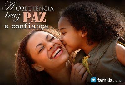 Familia.com.br   A obediência às leis do Senhor traz paz e confiança.
