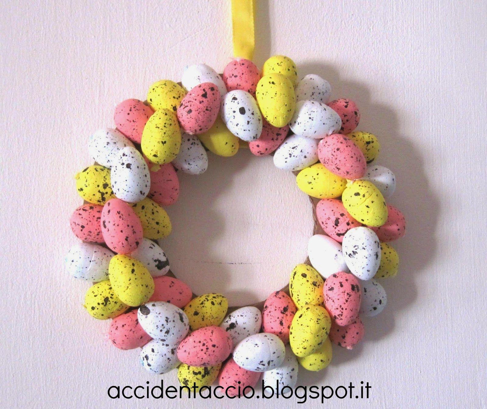 Accidentaccio: Decorazioni per Pasqua: fuori porta di ovetti colo...