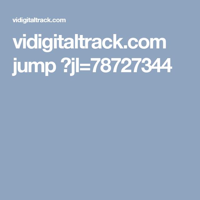 vidigitaltrack.com jump ?jl=78727344