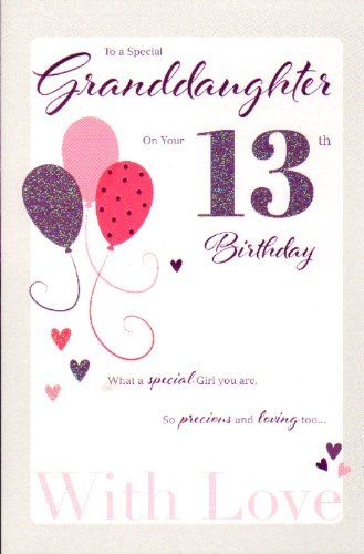 For A Special Granddaughter On Your 13th Birthday Card