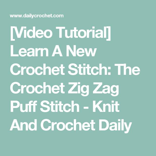 [Video Tutorial] Learn A New Crochet Stitch: The Crochet Zig Zag Puff Stitch - Knit And Crochet Daily