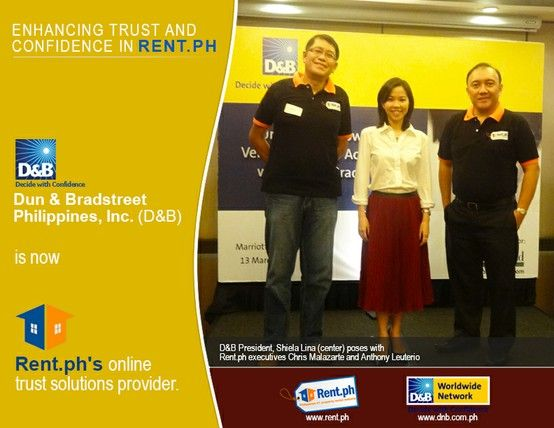 Dun & Bradstreet Philippines, Inc. (D) is now Rent.ph's online trust solutions provider.   D President, Shiela Lina (center) poses with Rent,ph executives Chris Malazarte and Anthony Leuterio  visit: http://www.rent.ph