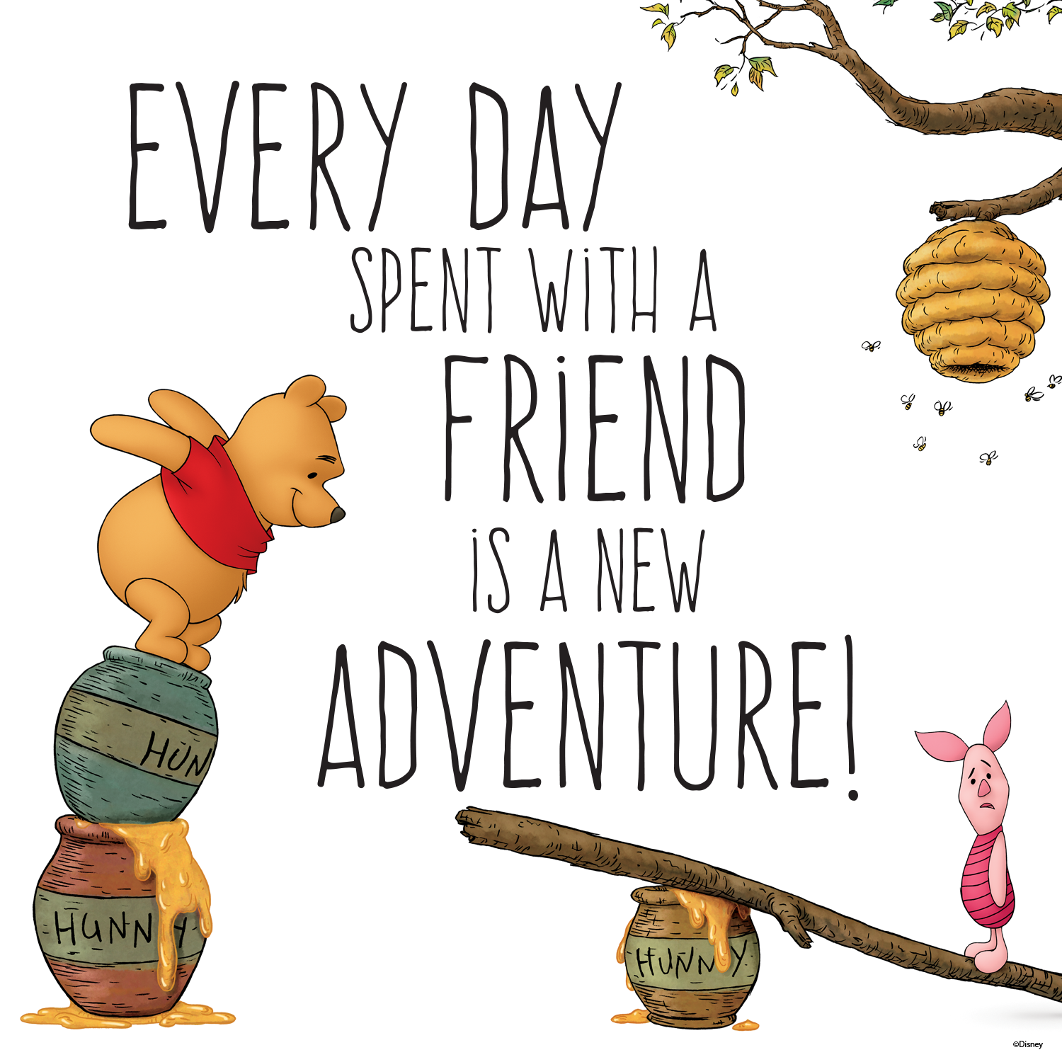 Every day spent with a friend is a new adventure ...