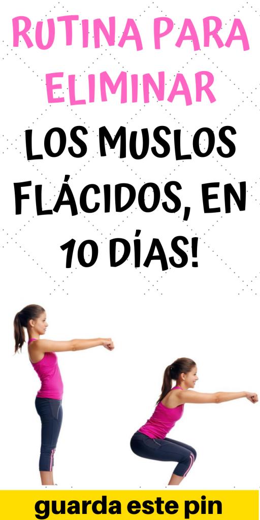 Rutina Para Eliminar Los Muslos Flácidos En 10 Días Todos Sobre La Salud Workout Routine Excercise Workout