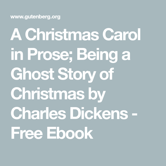 A Christmas Carol in Prose; Being a Ghost Story of Christmas by Charles Dickens - Free Ebook