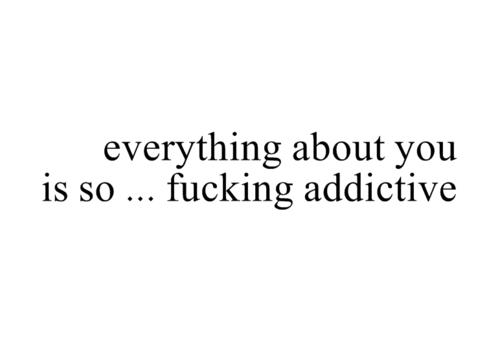 your my addiction