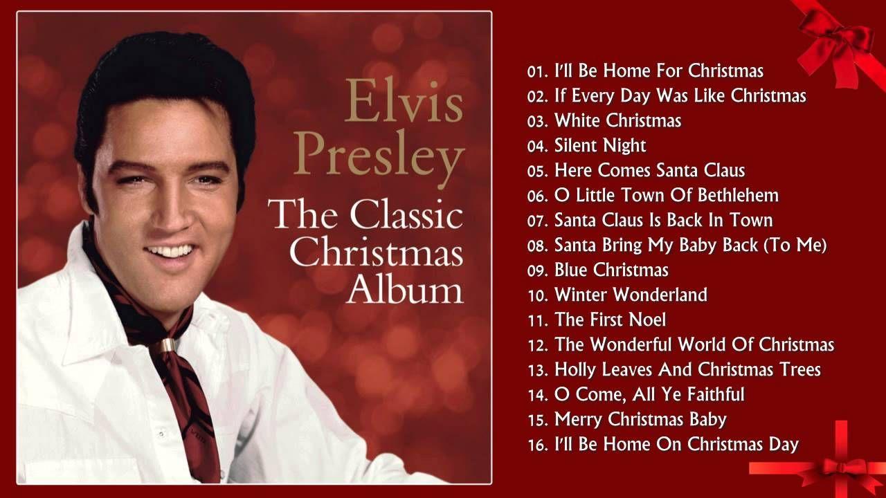 The Classic Christmas Elvis Presley Christmas Songs Elvis Presley Christmas Elvis Presley Christmas Songs Classic Christmas Songs