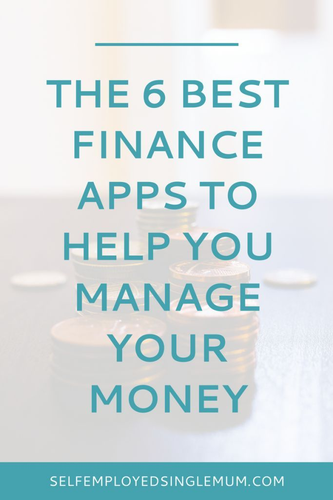 the 6 best finance apps to help you manage your money save money