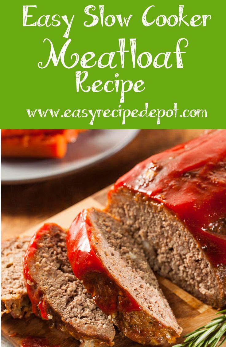 Easy Slow Cooker Meatloaf Recipe Homemade Meatloaf
