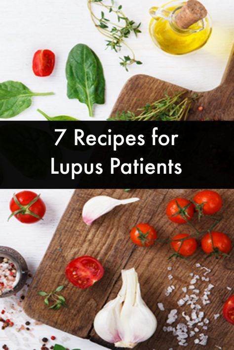 7 Recipes For Lupus Patients