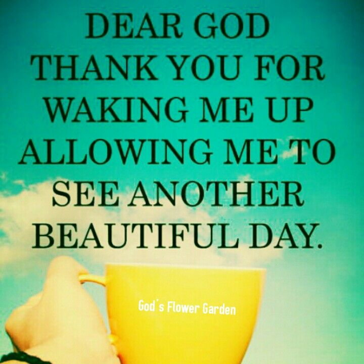 Thank You Lord For Another Day To Live Thank You For The Gift Of Life I Love You Dear God Good Morning Quotes Thank You God