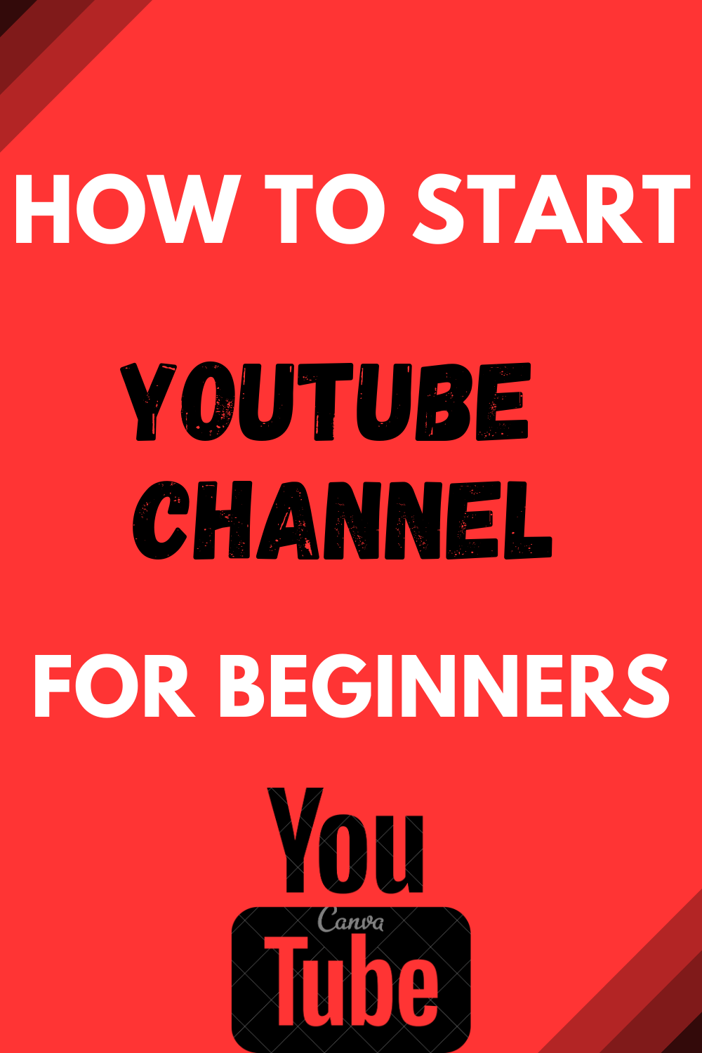 How To Start a YouTube Channel Successfully (For Beginners ...