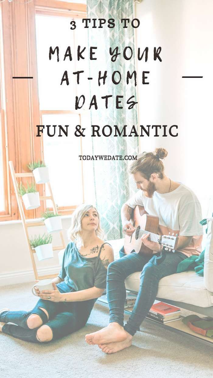 3 Reasons Why You Should Date At Home and How To Make It Fun
