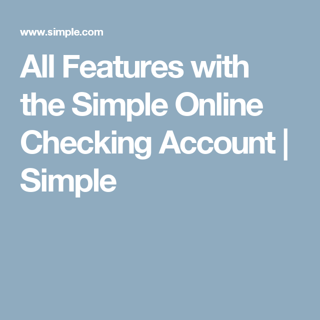 All Features with the Simple Online Checking Account   Simple