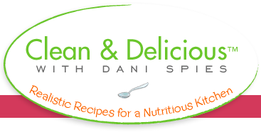 Clean & Delicious with Dani Spies | Clean, Simple, Delicious Recipes