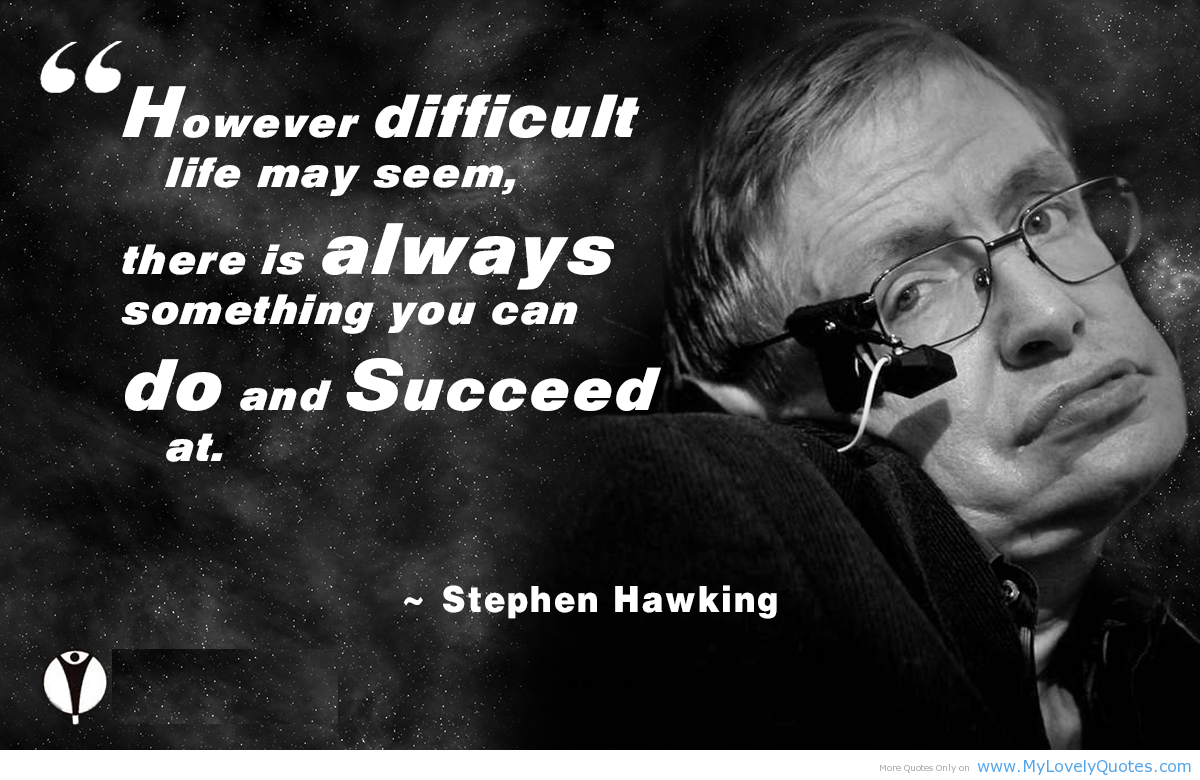 the life and career of stephen hawking Stephen hawking is one of the most popular theoretical physicists in the world his work on the structure and the origins of the universe has revolutionized the field of science, while his books have appealed to people who do not have a strong scientific background hawking's early life.