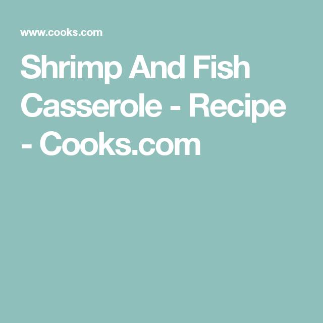 Shrimp And Fish Casserole - Recipe - Cooks.com