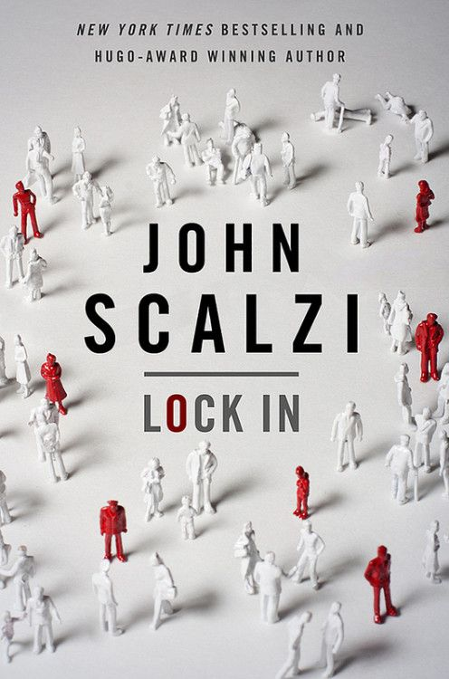 lock in john scalzi | ... : my favorite thing about Lock In, by John Scalzi, is the cover