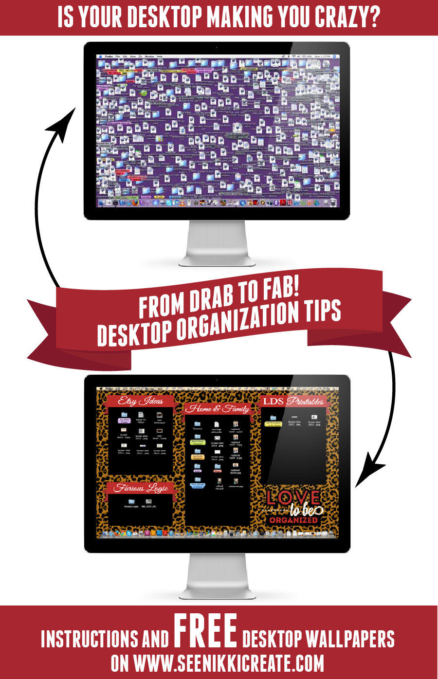 Free Desktop Wallpapers and instructions on how to organize your desktop! This is great chance you have to learn how to get organized on your most imp...