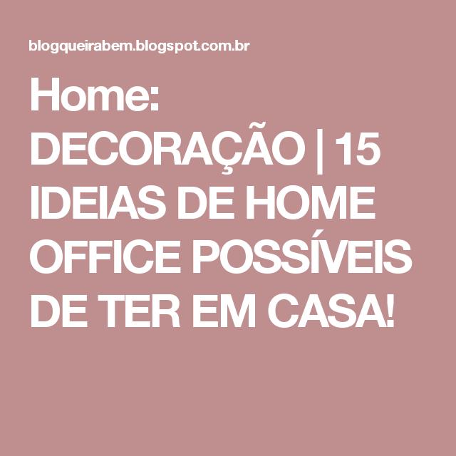Home: DECORAÇÃO | 15 IDEIAS DE HOME OFFICE POSSÍVEIS DE TER EM CASA!