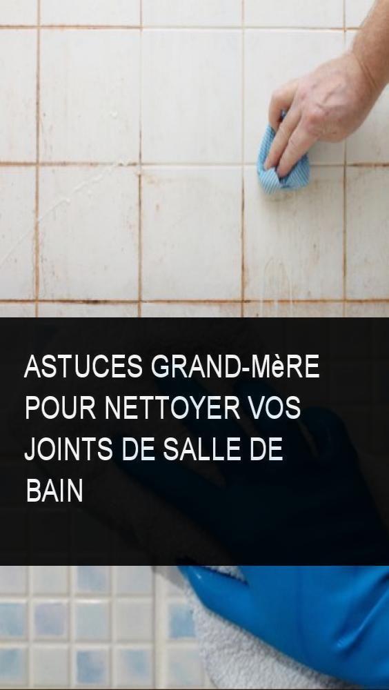 Astuces Grand Mere Pour Nettoyer Vos Joints De Salle De Bain Salle De Bain Nettoyant Carrelage Nettoyant Salle De Bain
