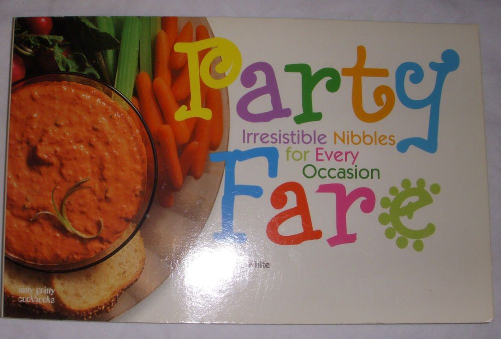 Party Fare : Irresistible Nibbles for Every Occasion by Joanna White Cooking