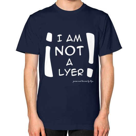 Not A Lyer Unisex T-Shirt