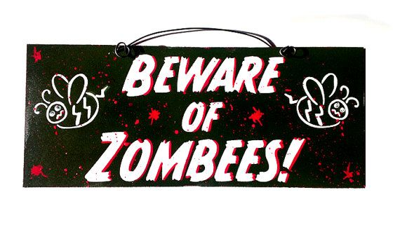 Beware of Zombees sign Zombie lover porch by DiamondDustDesigns, $12.00