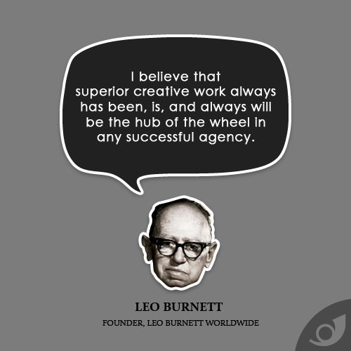 Hear It From Today S Leading Advertising Agency Leo Burnett The