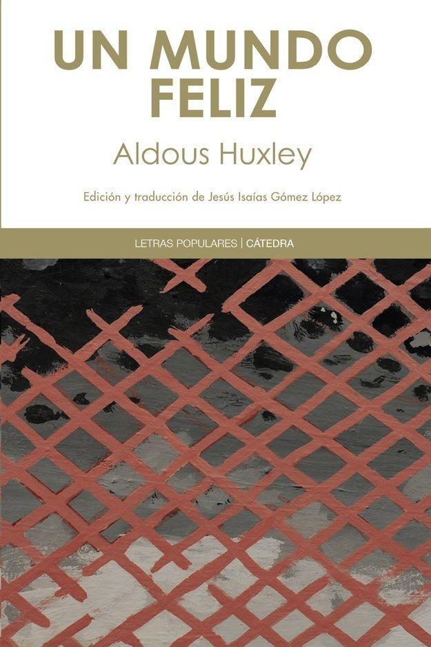 15 Libros Que Predijeron El Futuro Un Mundo Feliz Libros Aldous Huxley