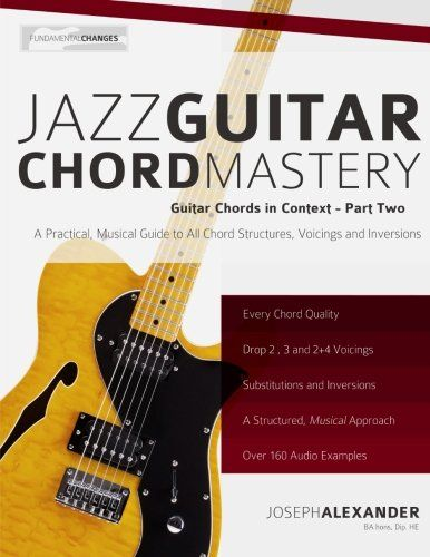 Jazz Guitar Chord Mastery Guitar Chords in Context Volume 2