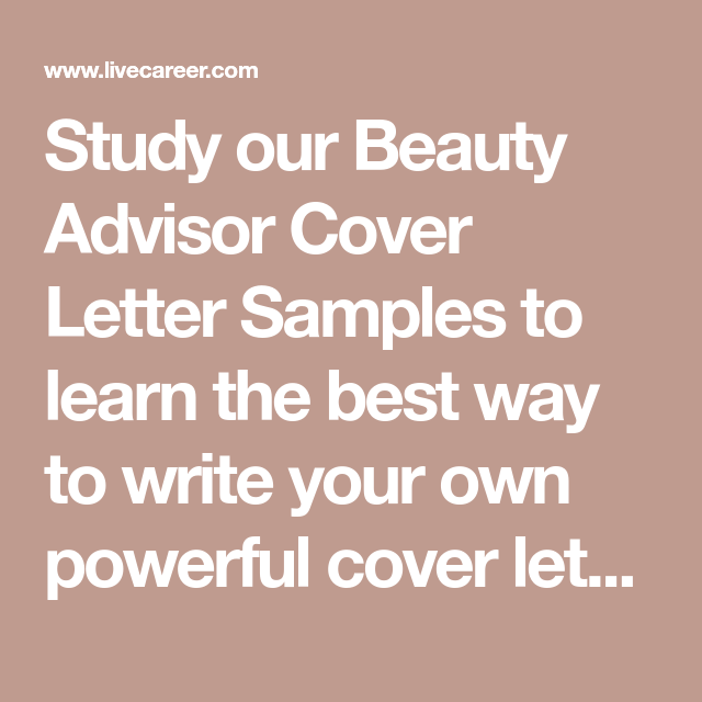 Study our Beauty Advisor Cover Letter Samples to learn the best way ...