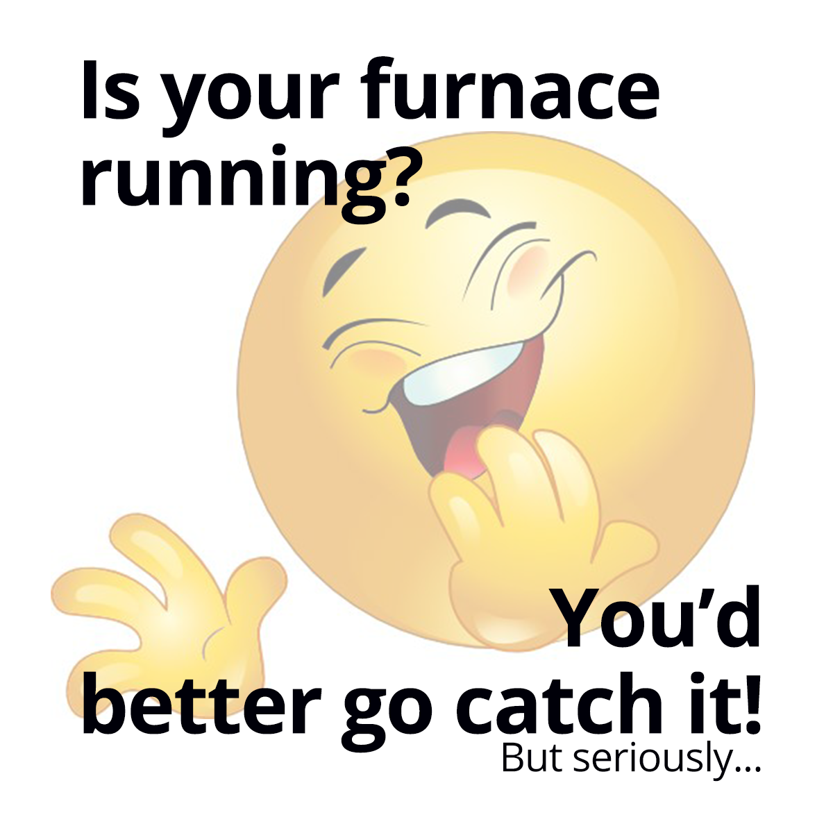 If Your Furnace Or Hvac System Is 10 Years Old It Is Running Up