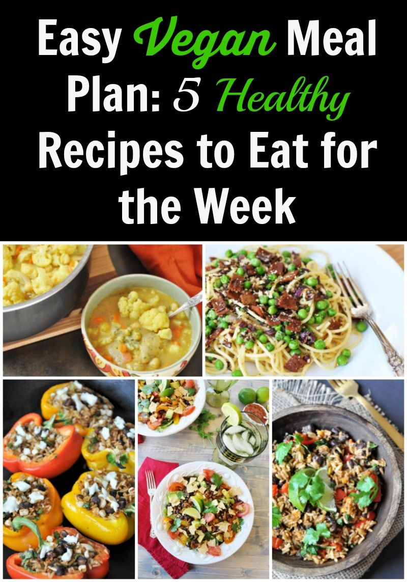 Easy Vegan Meal Plan 5 Healthy Recipes to Eat for the