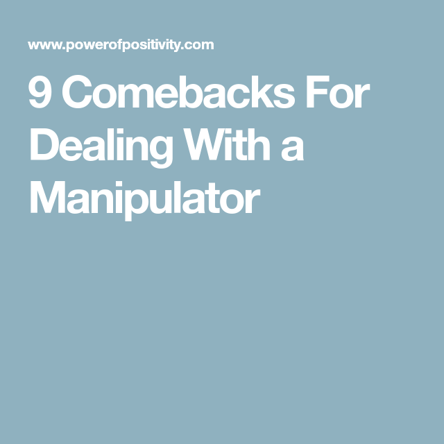 Manipulative Women Quotes: 9 Comebacks For Dealing With A Manipulator