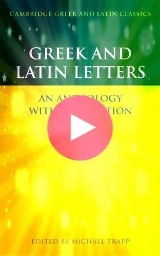 and Latin Letters An Anthology with Translation Cambridge Greek and Latin ClassicsGreek and Latin Letters An Anthology with Translation Cambridge Greek and Latin Classics...