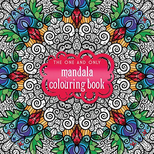 The One and Only Mandala Colouring Book One and Only Colouring
