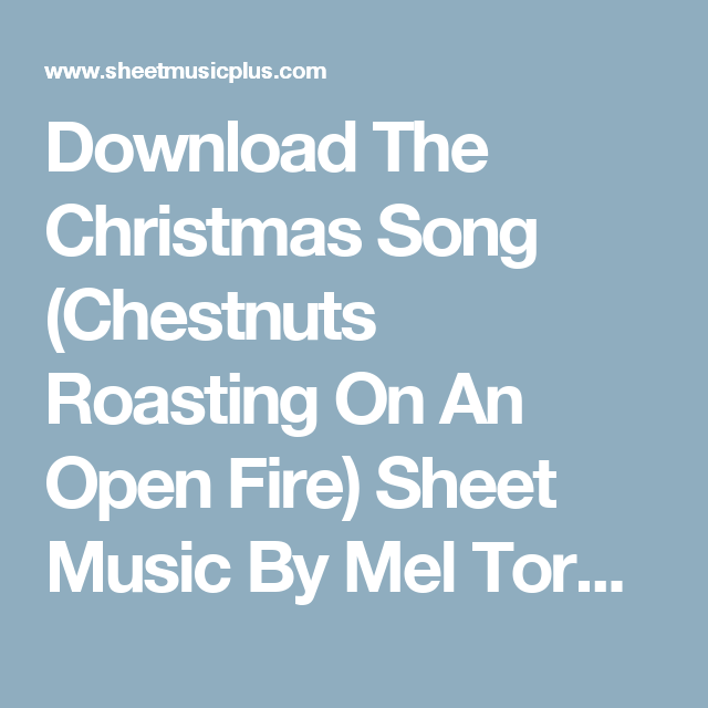 Download The Christmas Song Chestnuts Roasting On An Open Fire