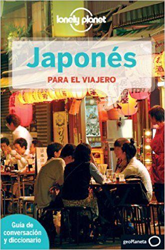 Japonés para el viajero 3 Guias Conversar Lonely Pla: Amazon.es: AA. VV., Traductores varios: Libros