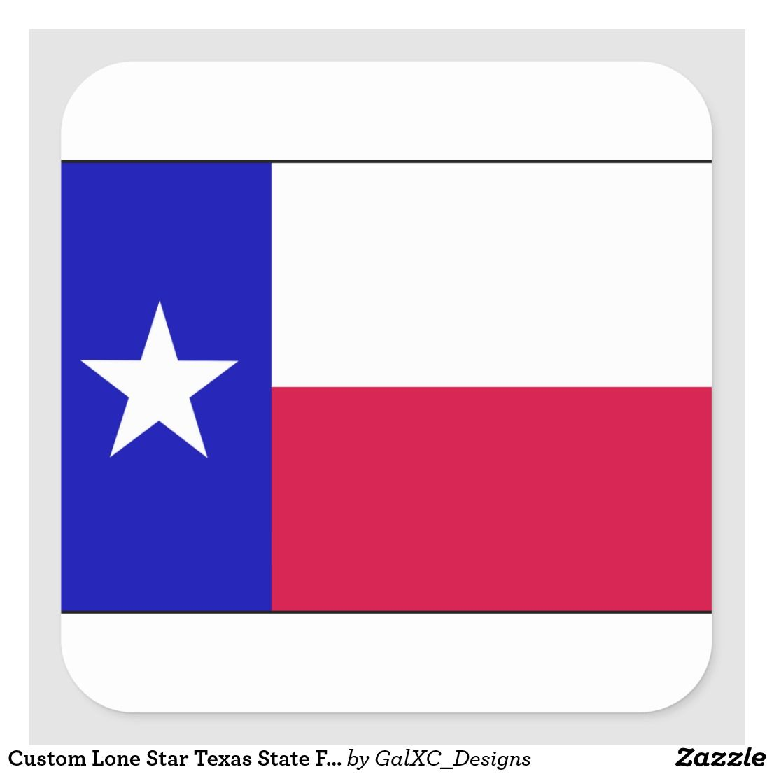 Custom Lone Star Texas State Flag Red White Blue Square Sticker Zazzle Com Blue Square State Flags Texas State Flag