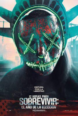 Cinema Unickshak 12 Horas Para Sobrevivir El Ano De La Eleccion Cine Mexico Peliculas De Halloween Pelicula De Terror Y Peliculas De Miedo