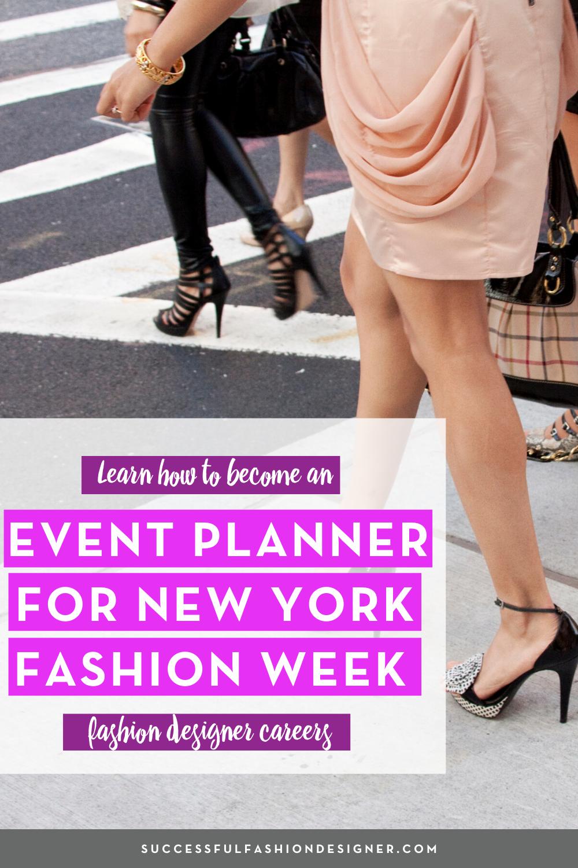 Fashion Design Career New York Fashion Week Event Planner Career In Fashion Designing New York Fashion Week Fashion Design Jobs