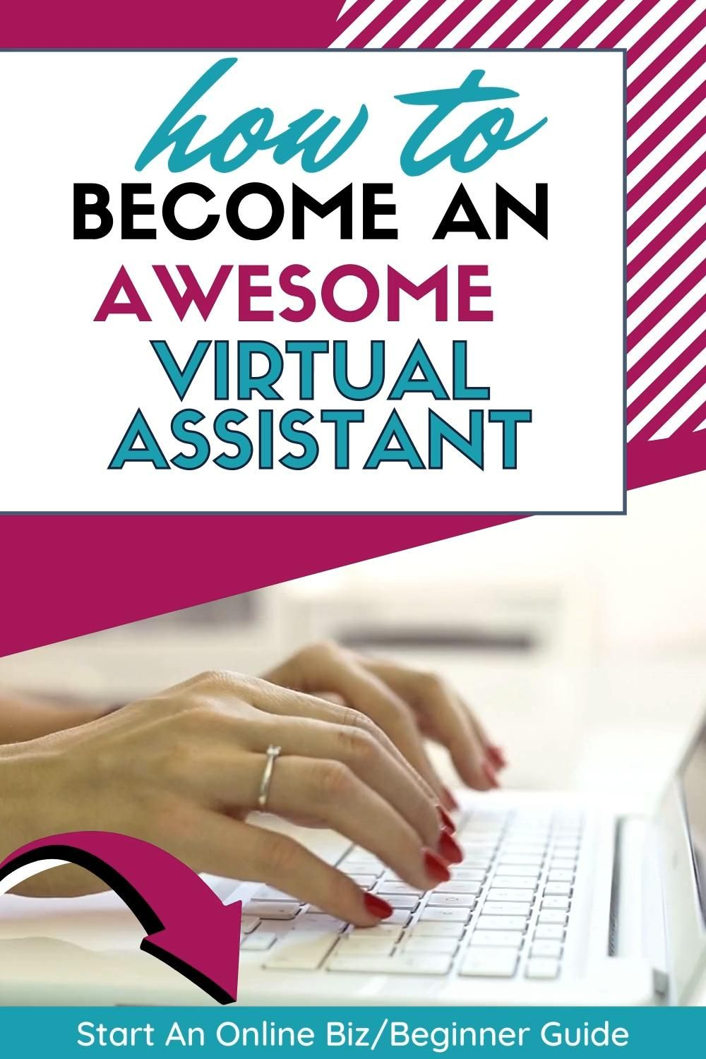 How To Become An Awesome Virtual Assistant For Beg...