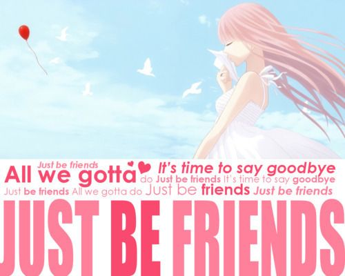 Just Be Friends - love this song
