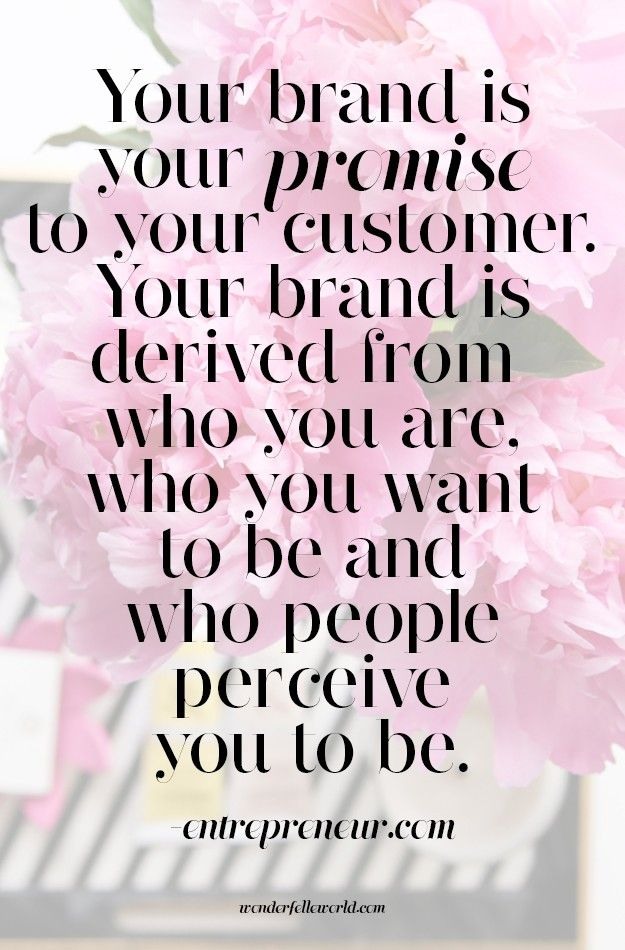 Your Brand Is Your Promise To Your Customers Your Brand Is Derived From Who You Personal Branding Work Quotes Inspirational Quotes