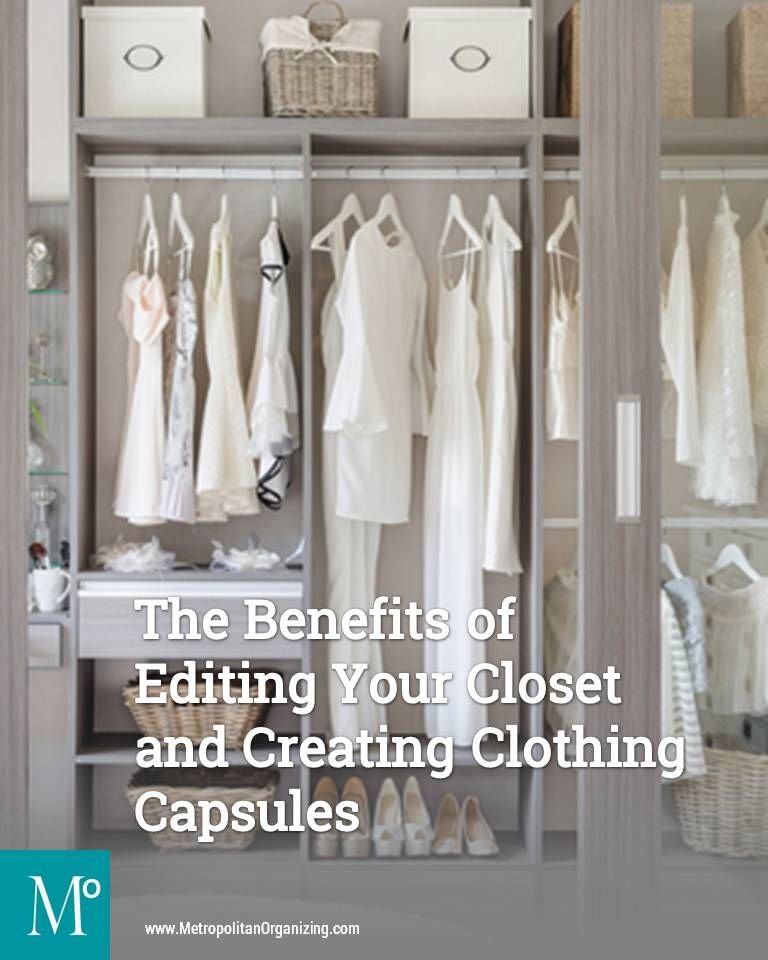 Superbe The Benefits Of Editing Your Closet And Creating Clothing Capsules |  Metropolitan Organizing ®, LLC