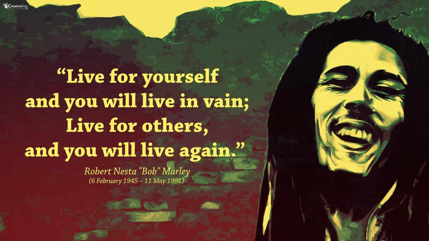 Bob Marleys Quotes Bob Marley Quotes Wallpaper Quotesgram Bob Marley Bob Marley Quotes Best Bob Marley Quotes