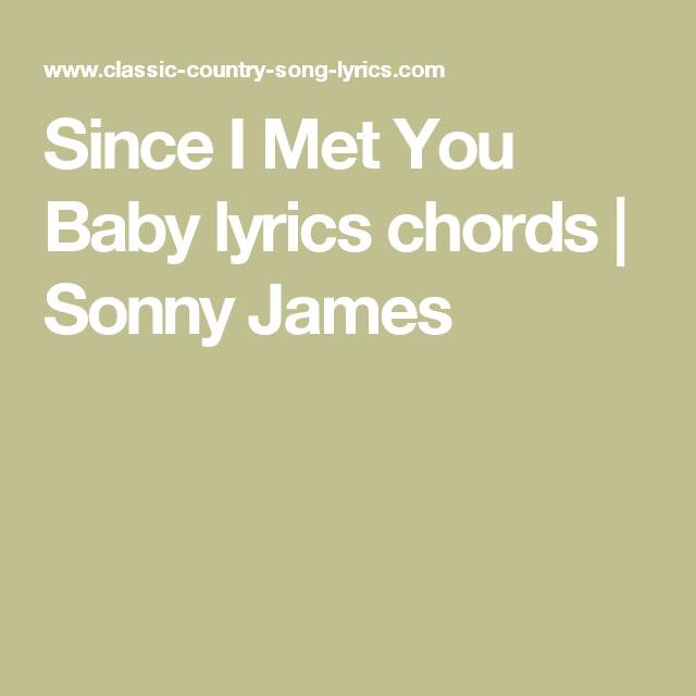 Since I Met You Baby lyrics chords | Sonny James | Music Stuff ...