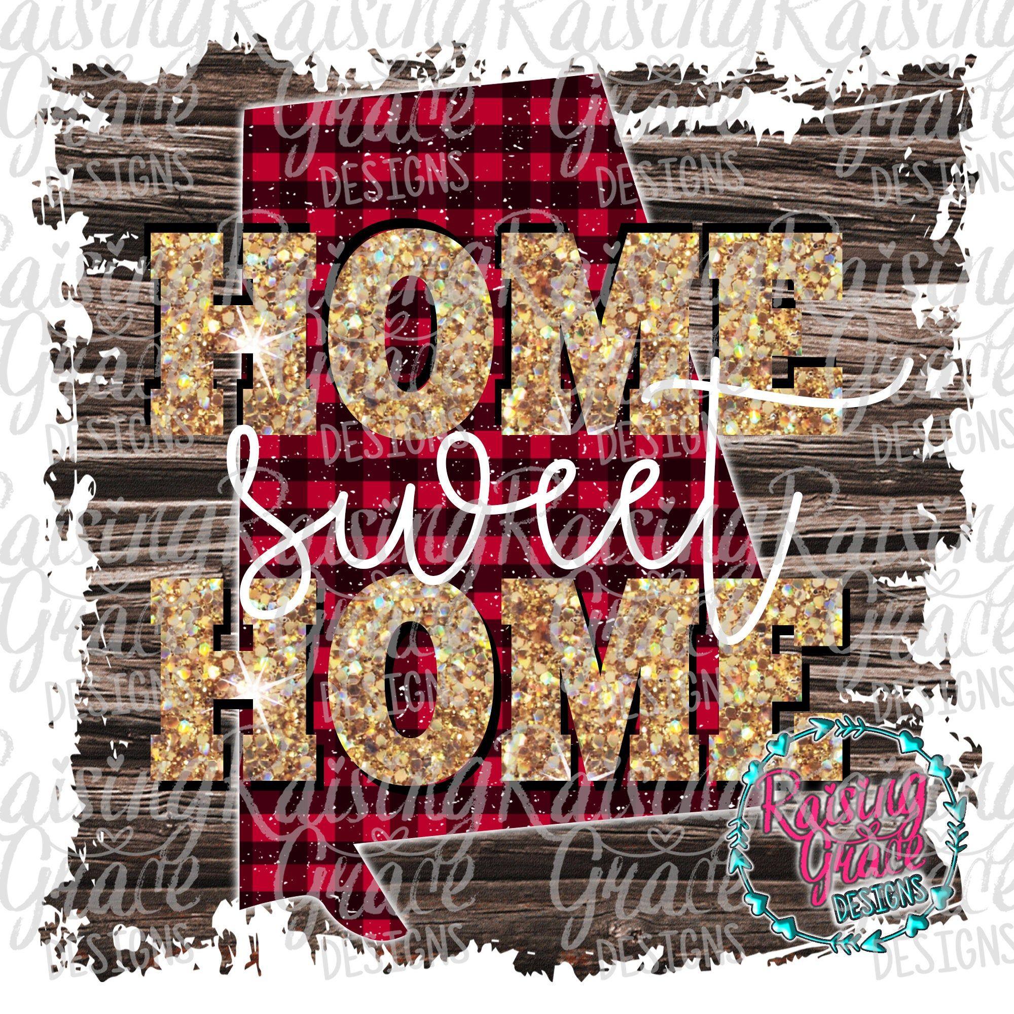 Home Sweet Home Alabama Buffalo Plaid State Sublimation